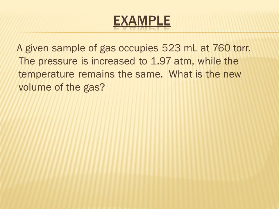 1) A flask containing 155 cm 3 of hydrogen gas was collected under a pressure of 22.5 kPa.