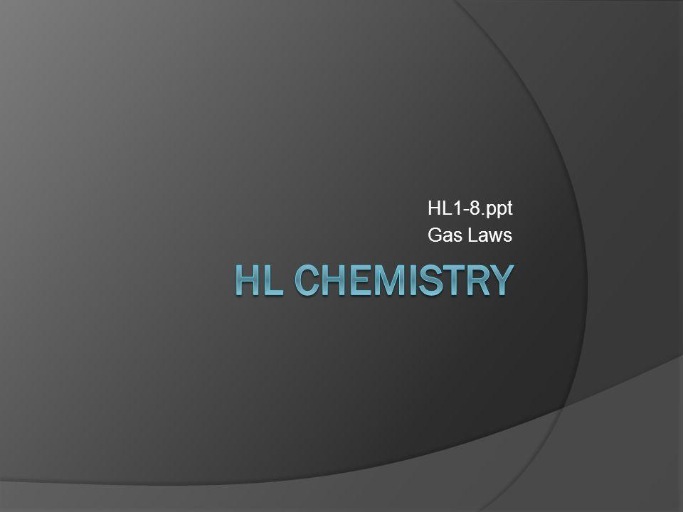 HL1-8.ppt Gas Laws