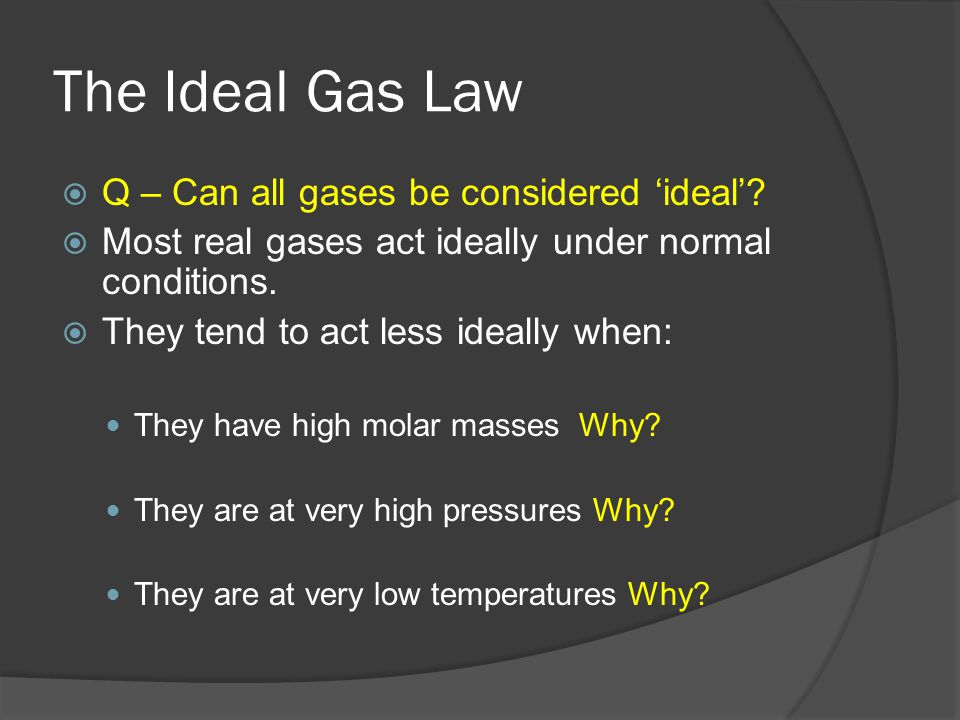 Which of these gases would act the least ideally?