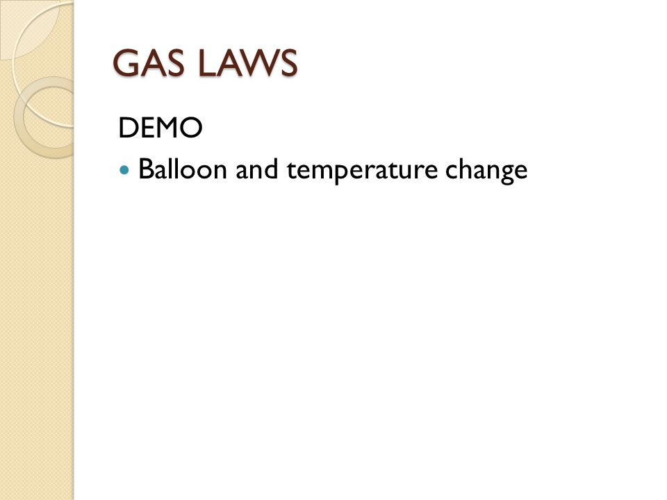 GAS LAWS DEMO Balloon and temperature change