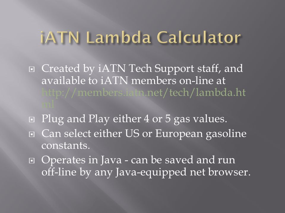 Created by iATN Tech Support staff, and available to iATN members on-line at http://members.iatn.net/tech/lambda.ht ml Plug and Play either 4 or 5 gas values.