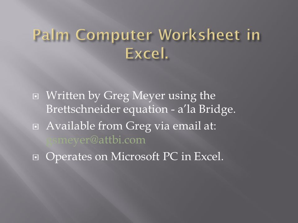 Written by Greg Meyer using the Brettschneider equation - ala Bridge.