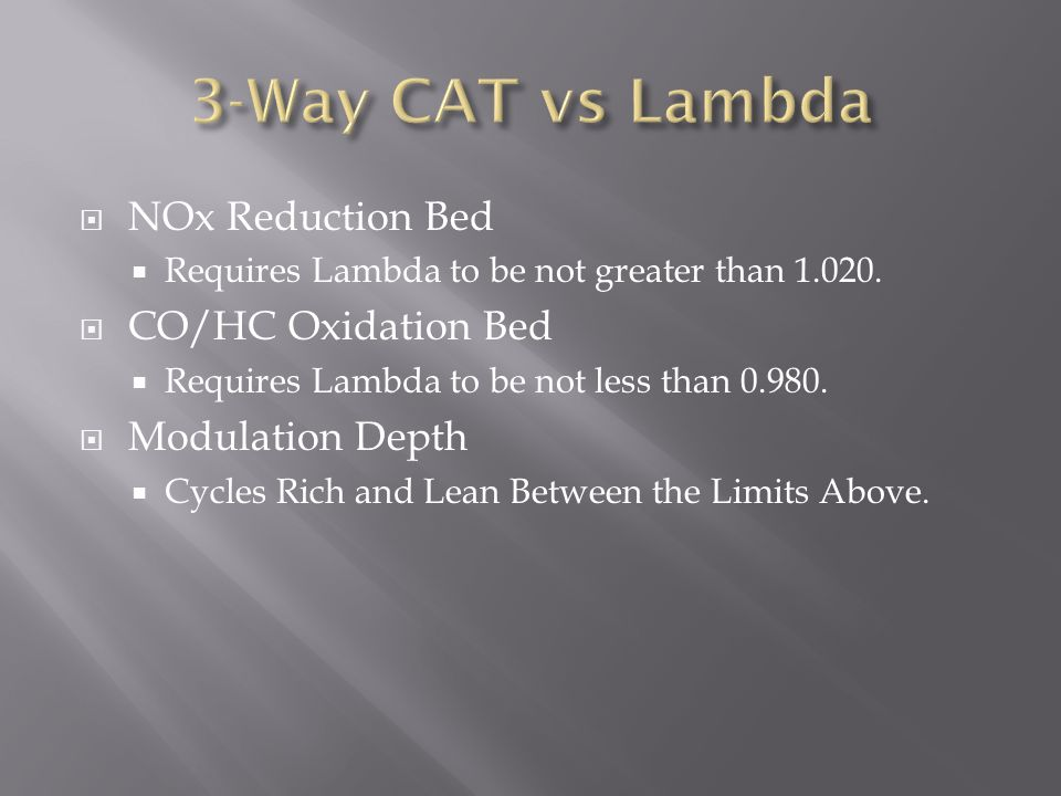 NOx Reduction Bed Requires Lambda to be not greater than 1.020.