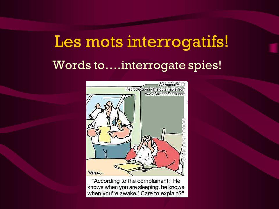 words tointerrogate spies