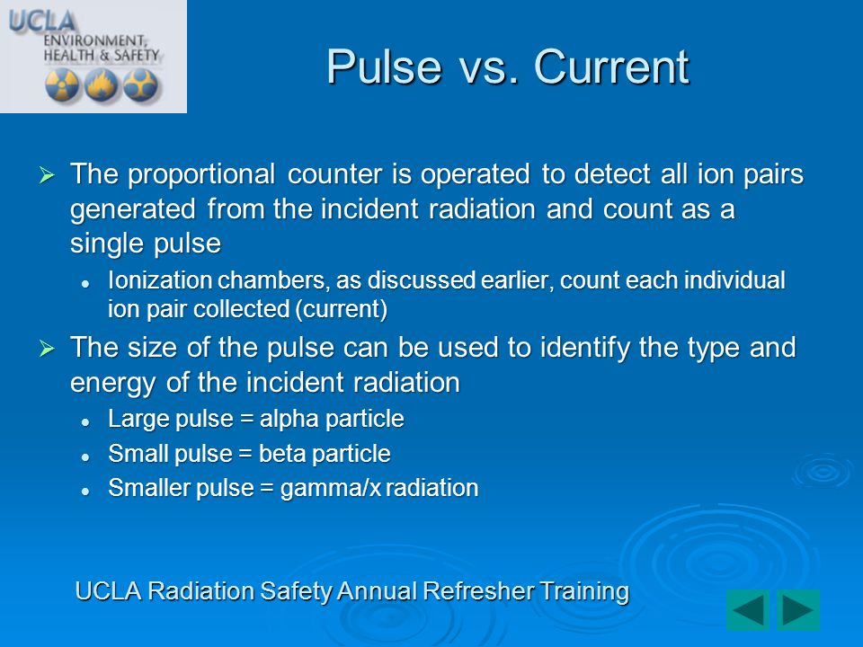 The proportional counter is operated to detect all ion pairs generated from the incident radiation and count as a single pulse The proportional counte