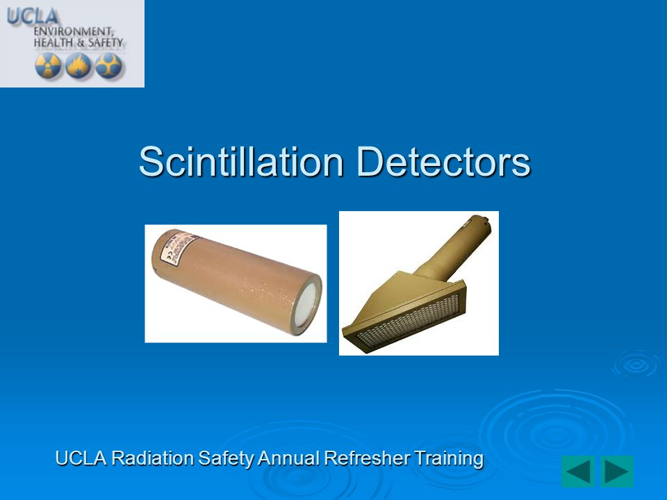 Scintillation Detectors UCLA Radiation Safety Annual Refresher Training