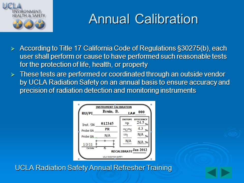 According to Title 17 California Code of Regulations §30275(b), each user shall perform or cause to have performed such reasonable tests for the prote