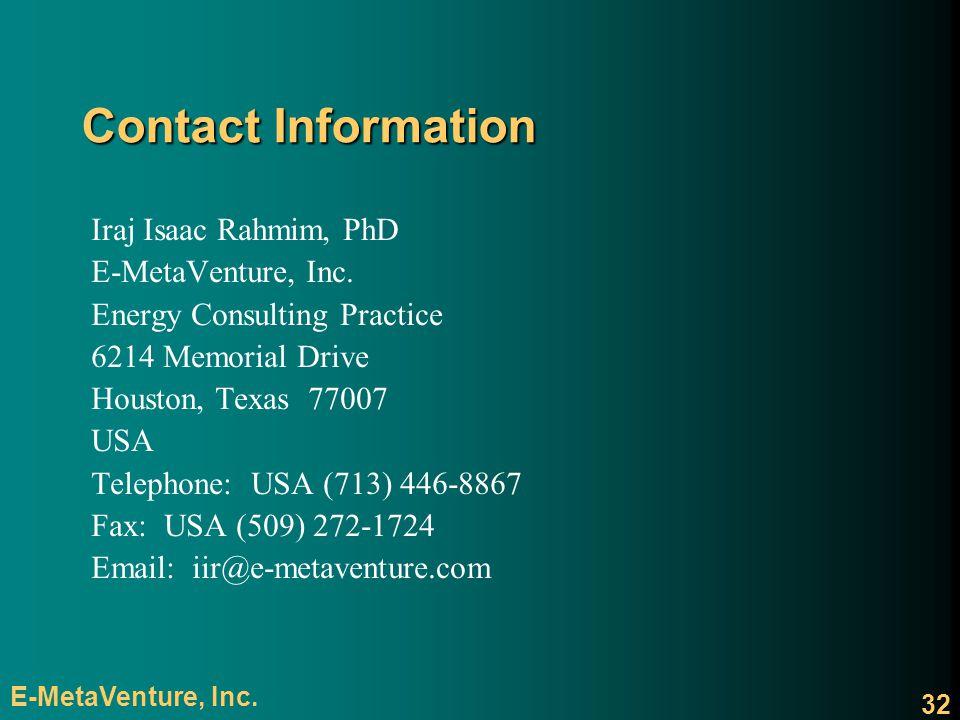 E-MetaVenture, Inc. 32 Contact Information Iraj Isaac Rahmim, PhD E-MetaVenture, Inc.