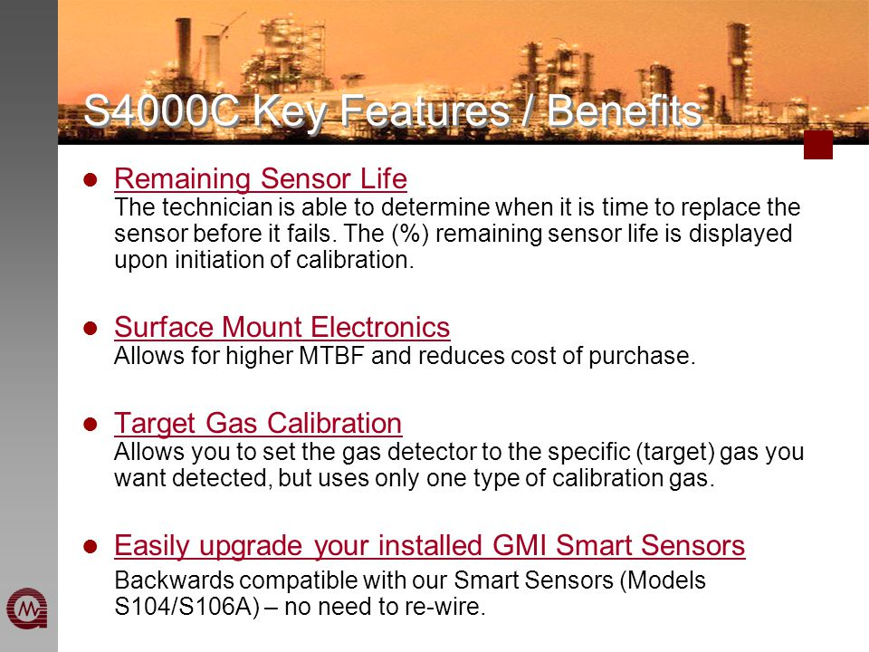 S4000C Key Features / Benefits Remaining Sensor Life The technician is able to determine when it is time to replace the sensor before it fails. The (%