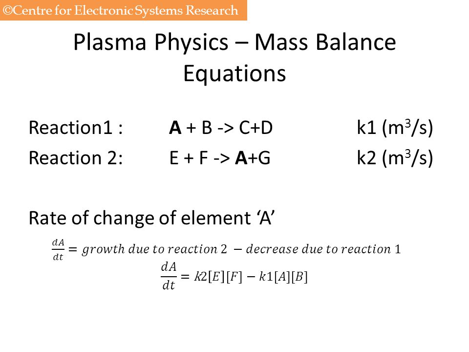 Plasma Physics – Mass Balance Equations ©Centre for Electronic Systems Research