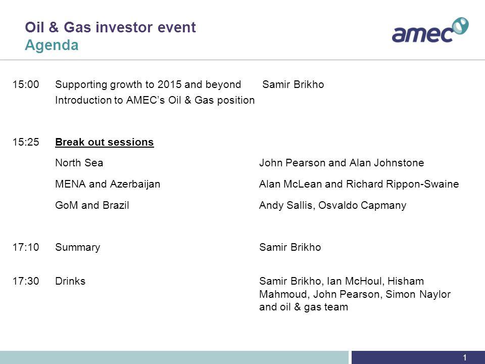 Oil & Gas - Summary Samir Brikho, Chief Executive London, 30 October Need GR or Americas pic