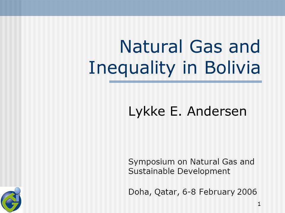 1 Natural Gas and Inequality in Bolivia Lykke E.