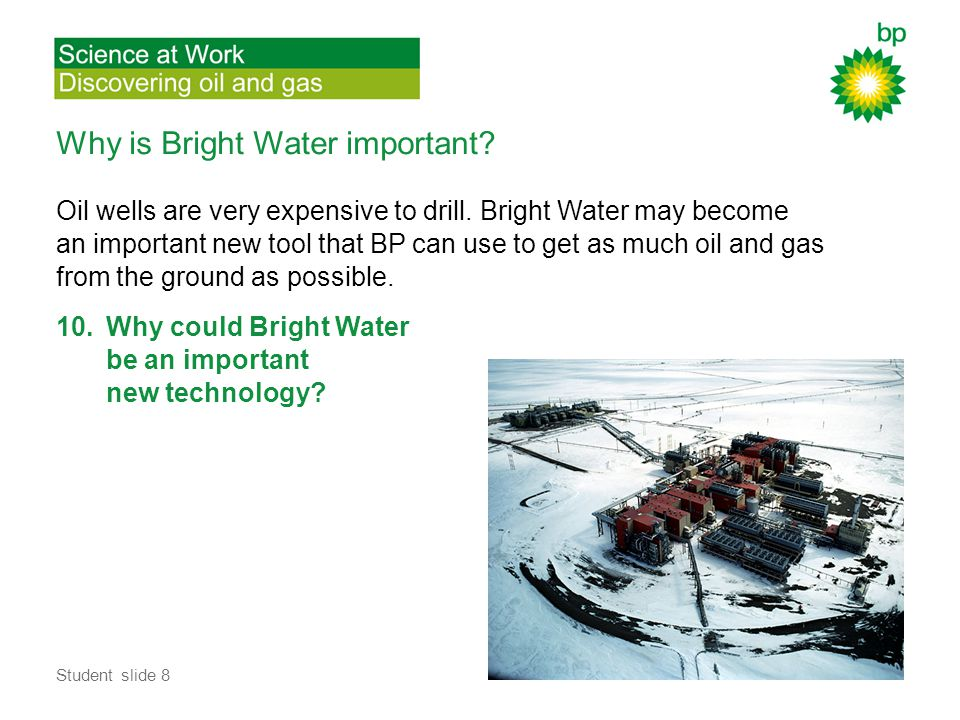 Why is Bright Water important. Oil wells are very expensive to drill.