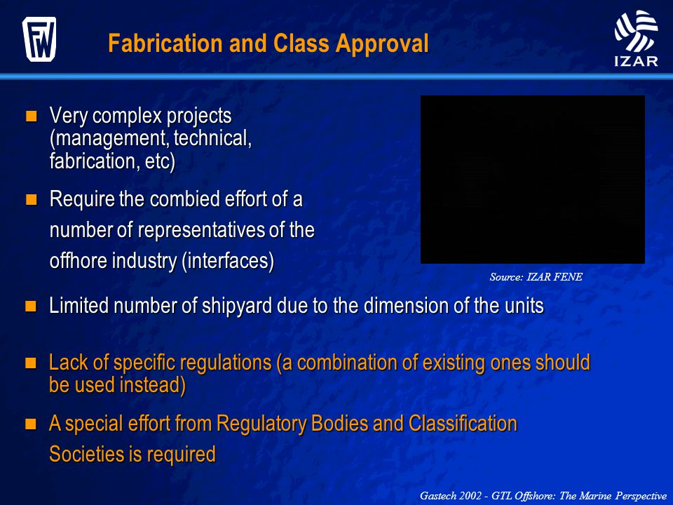 Fabrication and Class Approval Very complex projects (management, technical, fabrication, etc) Very complex projects (management, technical, fabricati