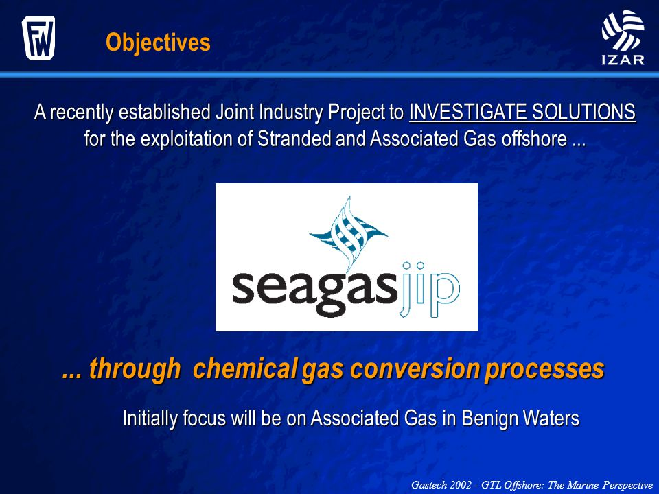 ... through chemical gas conversion processes A recently established Joint Industry Project to INVESTIGATE SOLUTIONS for the exploitation of Stranded