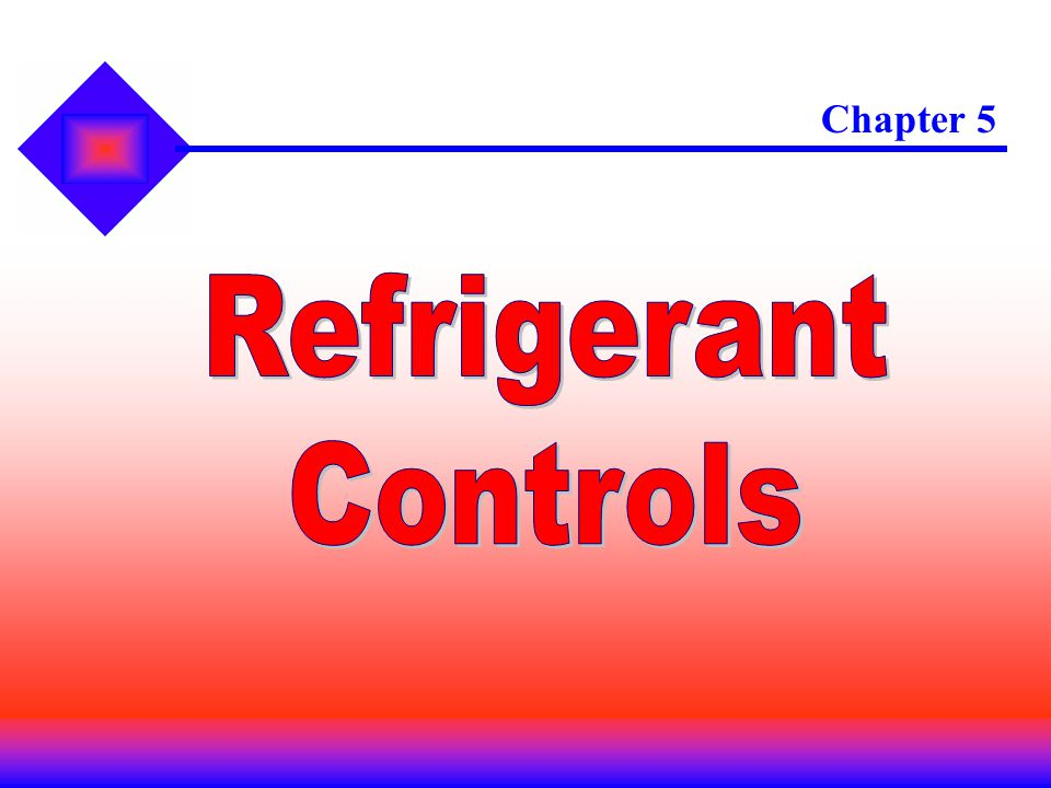 5.1.4 Low-Side Float A simple and efficient refrigerant control method.