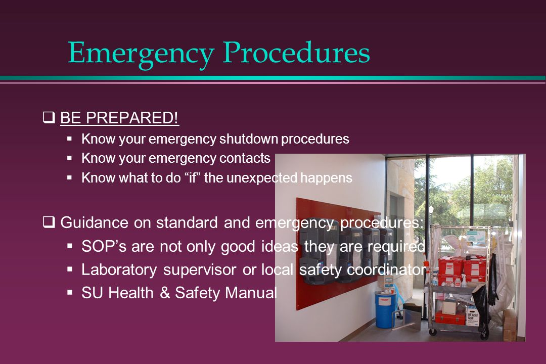 Emergency Procedures BE PREPARED! Know your emergency shutdown procedures Know your emergency contacts Know what to do if the unexpected happens Guida