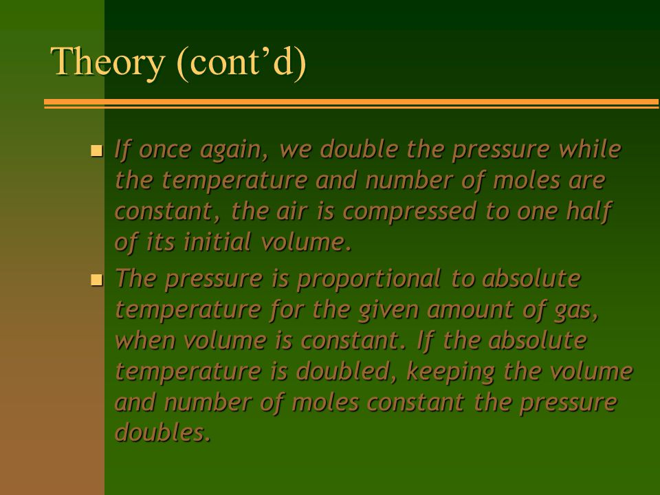 Theory n There are three major concepts in measuring the behavior of various gases.