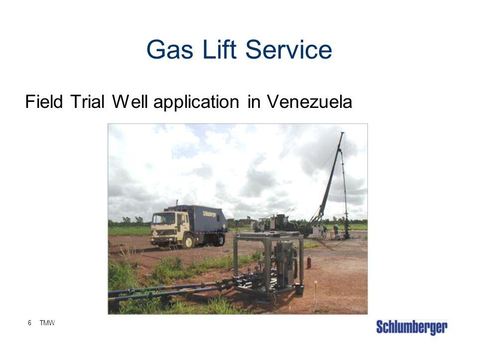 6TMW Gas Lift Service Field Trial Well application in Venezuela