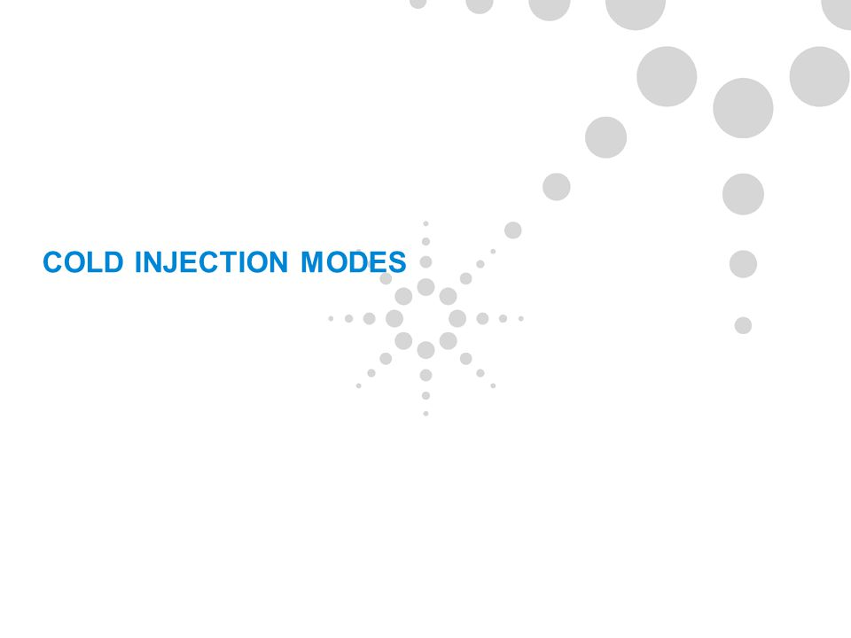 COLD INJECTION MODES