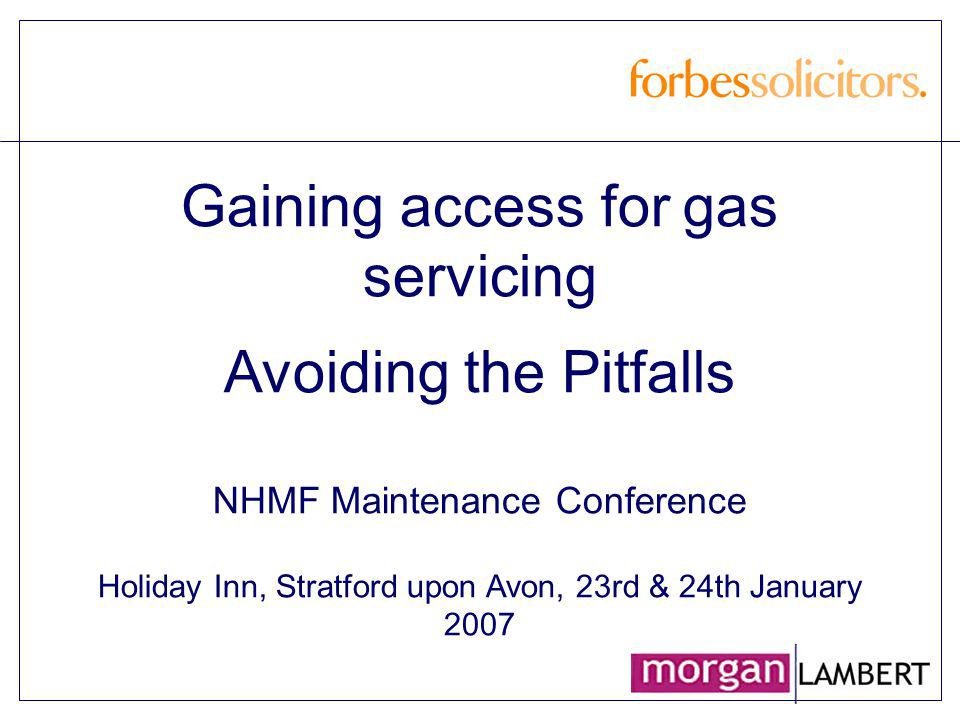 Gaining Access Lachlan McLean Paralegal / Trainee Solicitor Forbes Solicitors