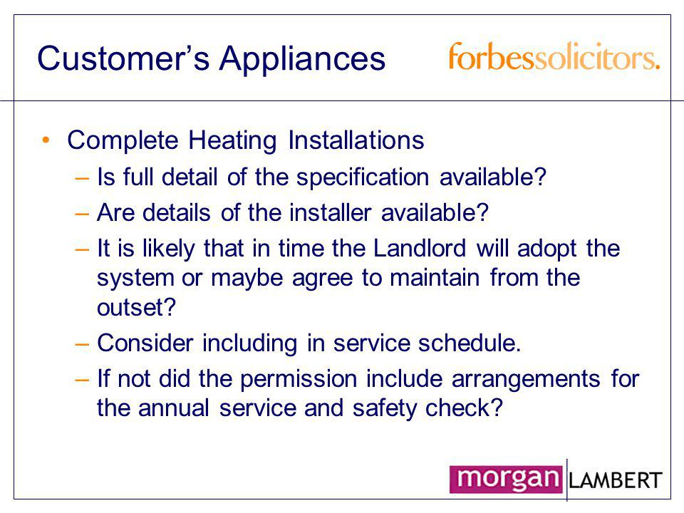 Customers Appliances Complete Heating Installations –Is full detail of the specification available? –Are details of the installer available? –It is li