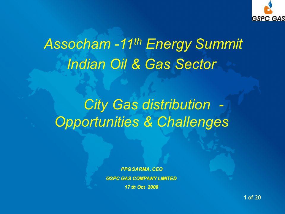 2 of 20 Natural Gas Supply & Demand Outlook MMSCMD 2008-092011-12 SUPPLYDEMANDSUPPLYDEMAND Domestic Gas 8574 New local sources 120 R-LNG 3260 Total (MMSCMD) 117179254288
