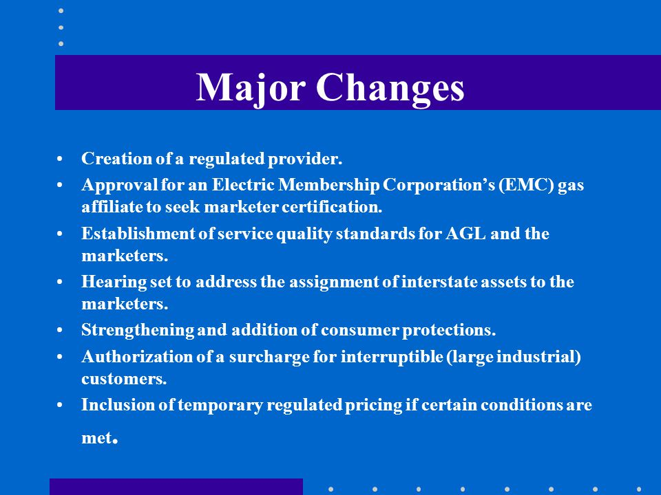 Major Changes Creation of a regulated provider.