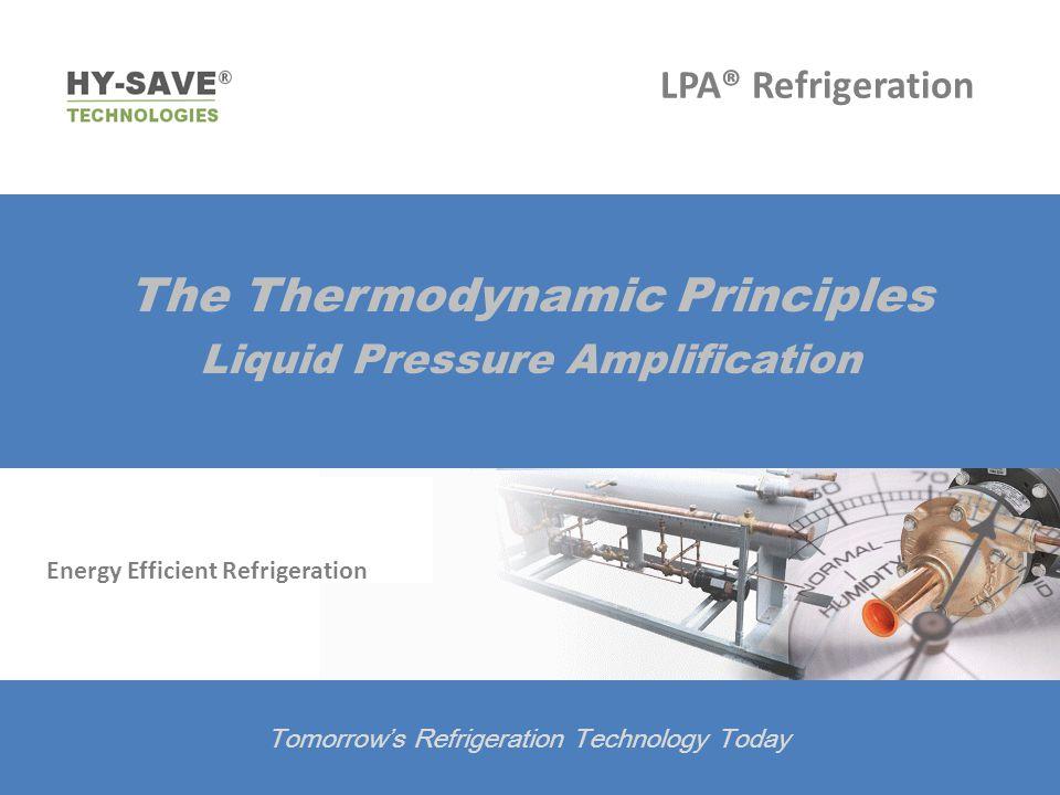 LPA® Refrigeration The Thermodynamic Principles Liquid Pressure Amplification Energy Efficient Refrigeration Tomorrows Refrigeration Technology Today