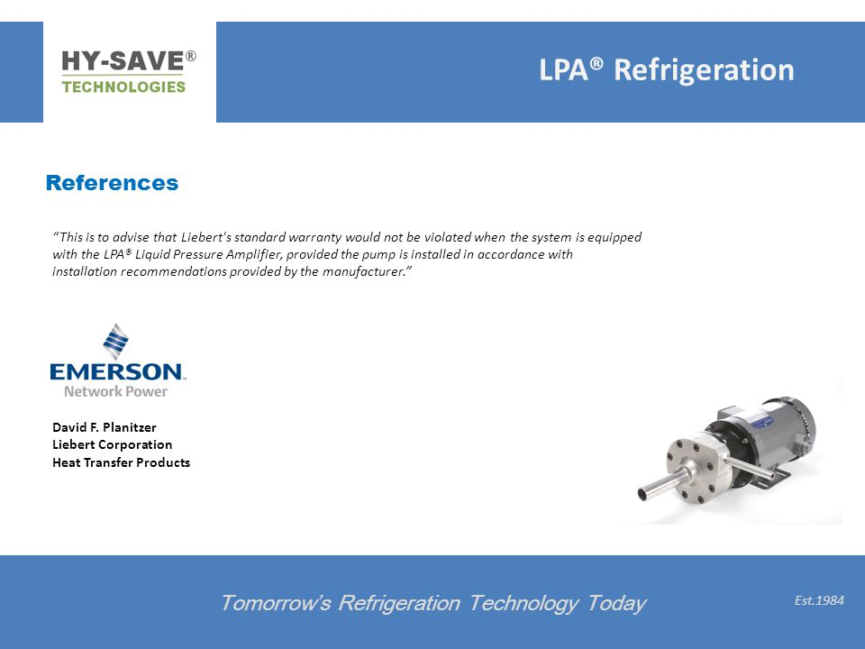 References Tomorrows Refrigeration Technology Today Est.1984 This is to advise that Liebert's standard warranty would not be violated when the system