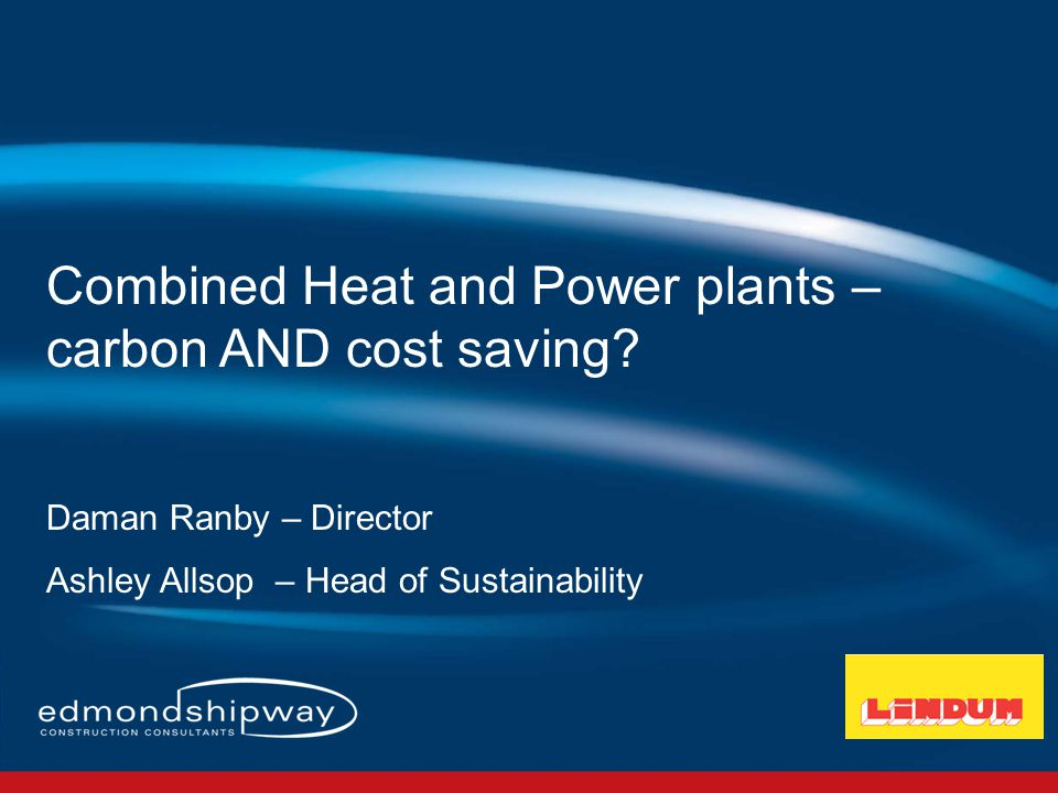Combined Heat and Power plants – carbon AND cost saving.