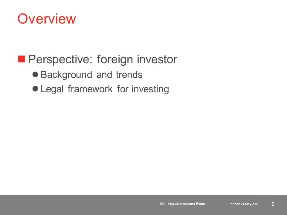 Legal Framework for investing World Bank Doing Business rankings Protecting Investors: –Angola has a higher ranking than France, Spain and The Netherlands.