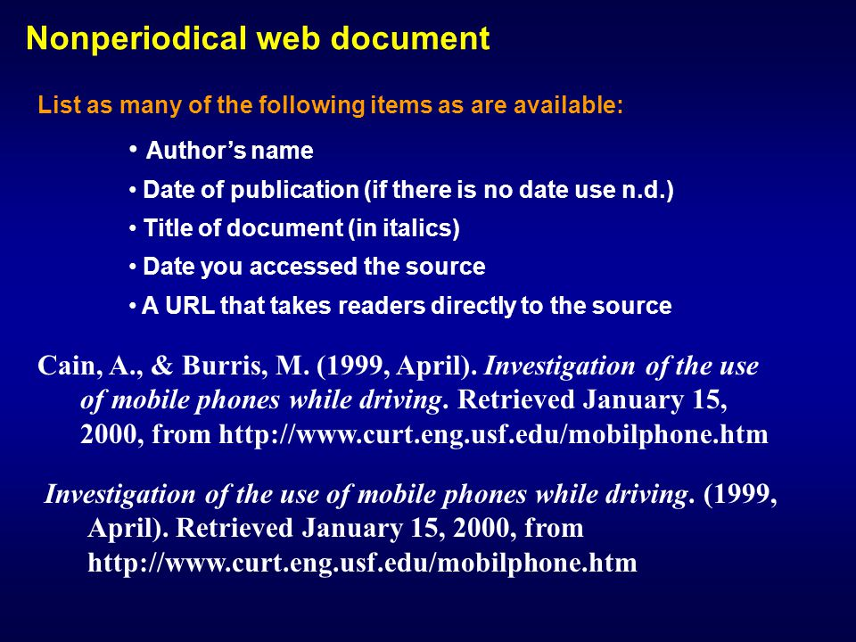Nonperiodical web document List as many of the following items as are available: Authors name Date of publication (if there is no date use n.d.) Title