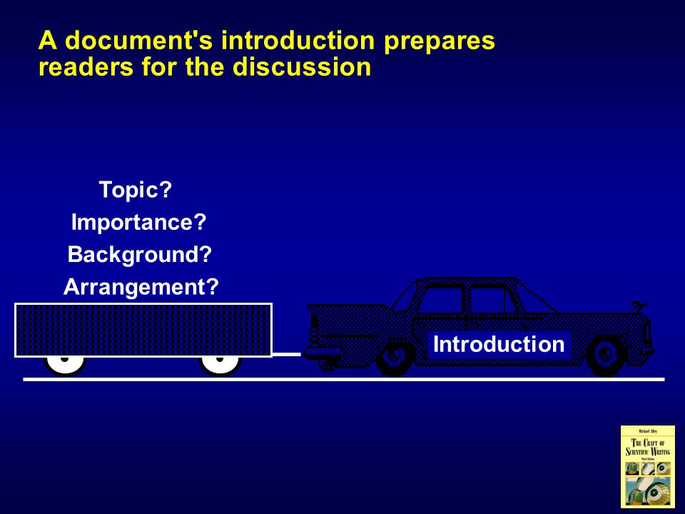 A document's introduction prepares readers for the discussion Topic? Importance? Introduction Arrangement? Background?