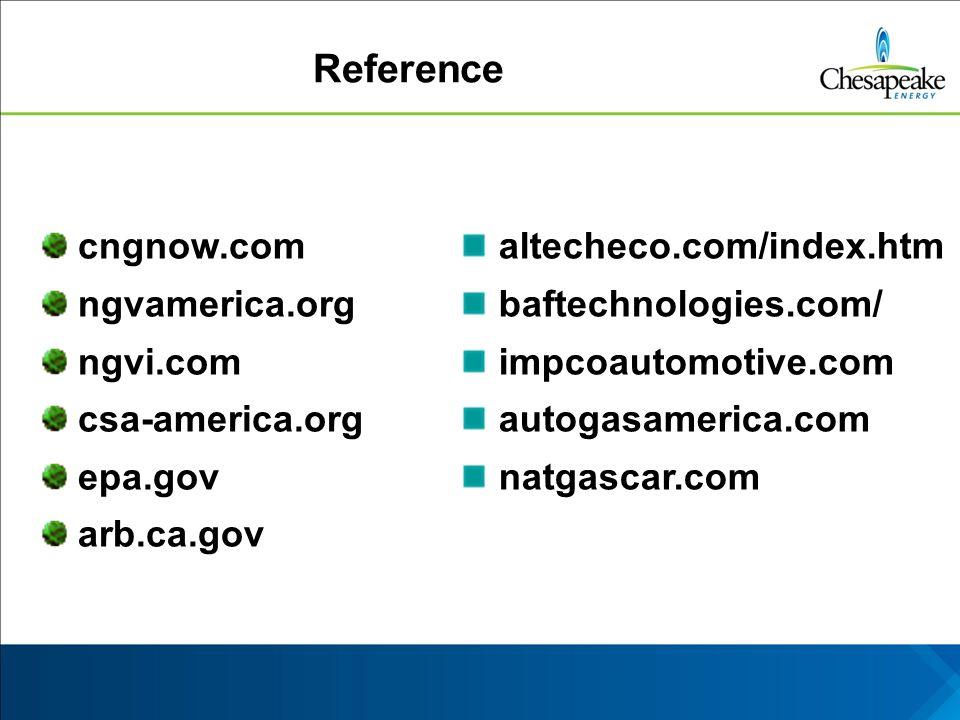 Reference cngnow.com ngvamerica.org ngvi.com csa-america.org epa.gov arb.ca.gov altecheco.com/index.htm baftechnologies.com/ impcoautomotive.com autogasamerica.com natgascar.com