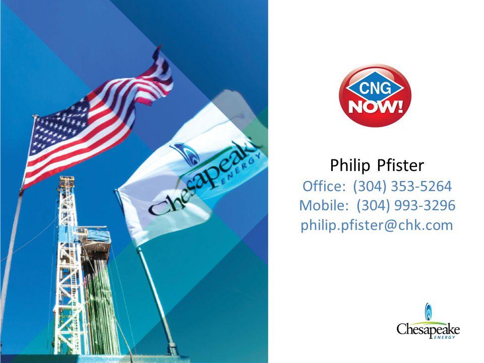 Philip Pfister Office: (304) 353-5264 Mobile: (304) 993-3296 philip.pfister@chk.com
