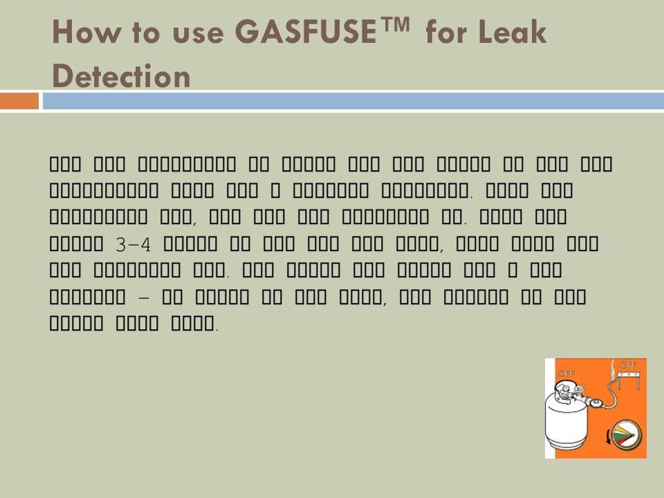 How to use GASFUSE As a Low Gas Indicator Gasfuse tells you when you need to change cylinders or get a refill.