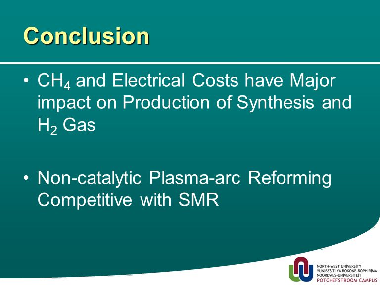 25 Conclusion CH 4 and Electrical Costs have Major impact on Production of Synthesis and H 2 Gas Non-catalytic Plasma-arc Reforming Competitive with SMR