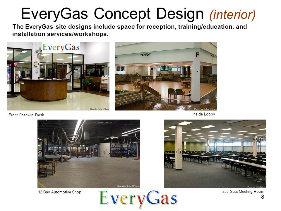 8 Front Check-in Desk 12 Bay Automotive Shop Inside Lobby 255 Seat Meeting Room The EveryGas site designs include space for reception, training/education, and installation services/workshops.