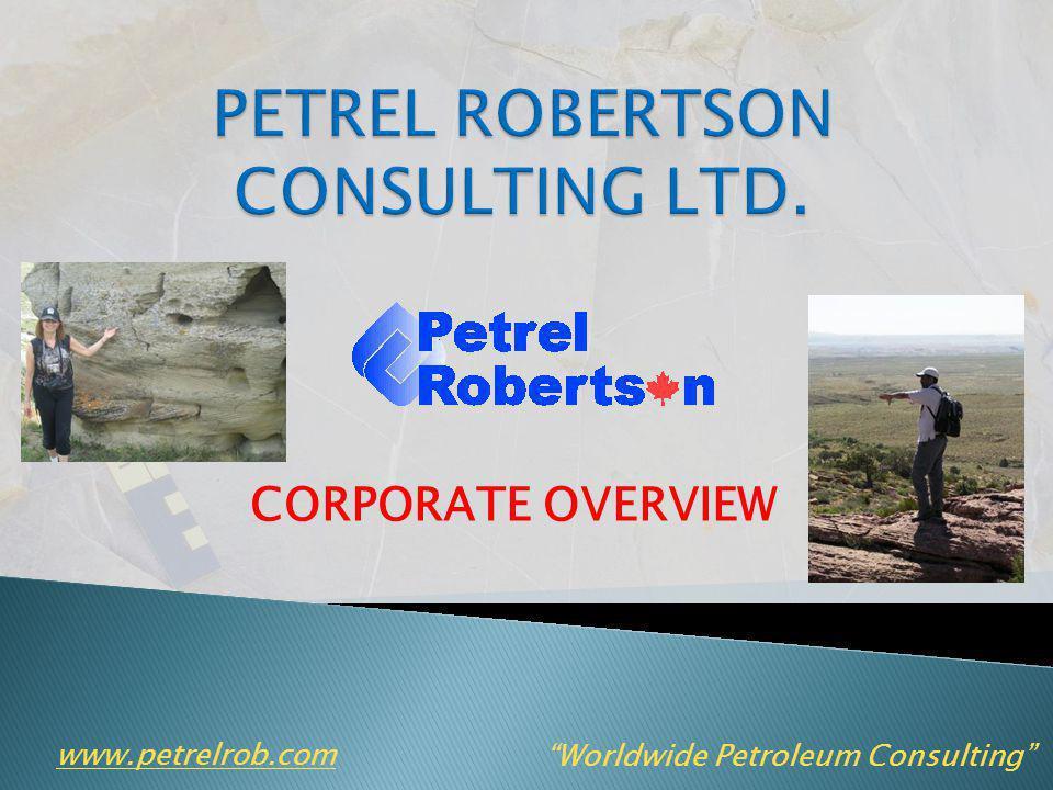 CORPORATE OVERVIEW www.petrelrob.com Worldwide Petroleum Consulting