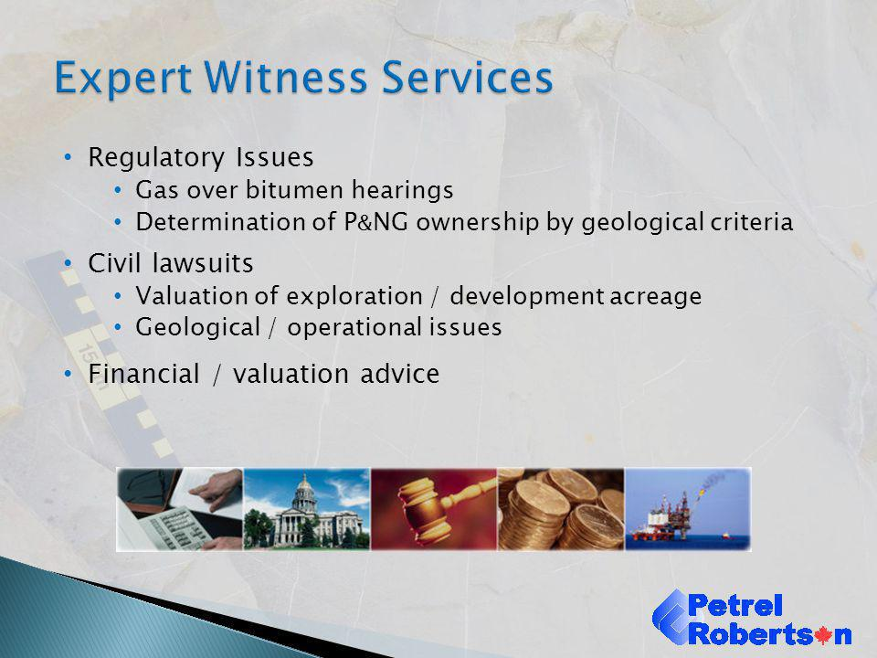 Regulatory Issues Gas over bitumen hearings Determination of P & NG ownership by geological criteria Civil lawsuits Valuation of exploration / develop