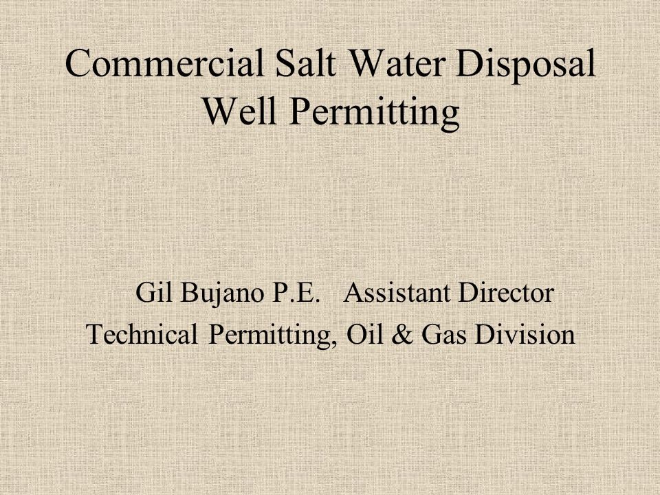 Regulatory Background There are over 392,000 oil and gas industry wells in Texas The first injection well in Texas was permitted in 1936 There are 100,270 injection and disposal wells on the books There are 52,084 currently permitted injection and disposal wells as of 1/6/2010