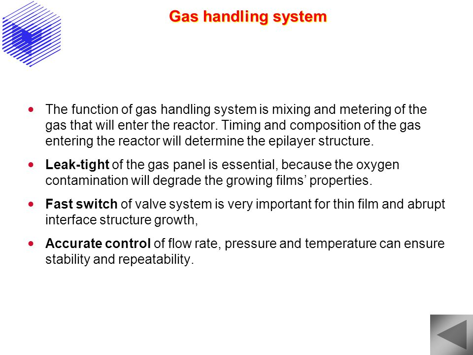 Gas handling system The function of gas handling system is mixing and metering of the gas that will enter the reactor.