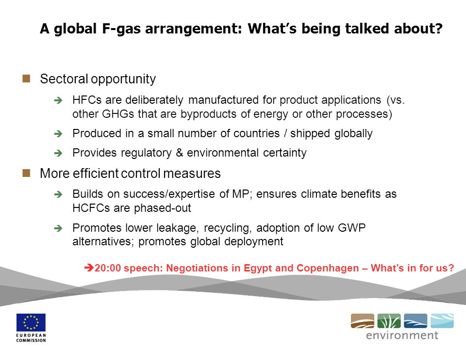 A global F-gas arrangement: Whats being talked about? Sectoral opportunity HFCs are deliberately manufactured for product applications (vs. other GHGs