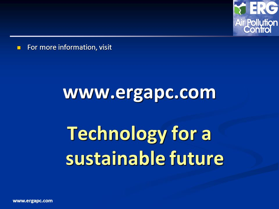 www.ergapc.com For more information, visit For more information, visitwww.ergapc.com Technology for a sustainable future
