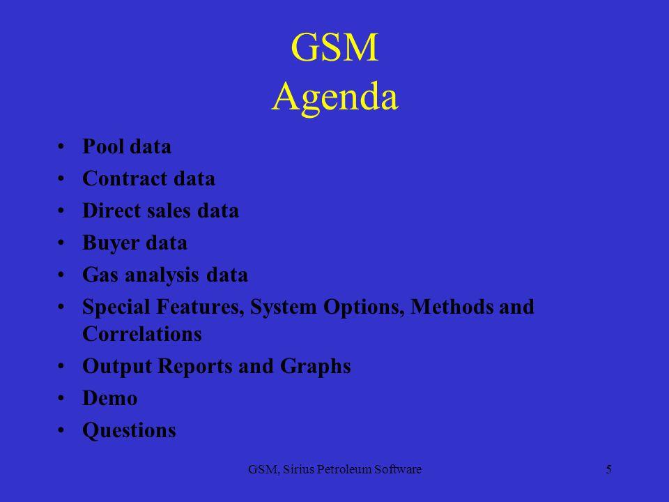 GSM, Sirius Petroleum Software6 Pool Data Basic Data: Pool name, Gas Analysis name, Contract name, deliverability method.