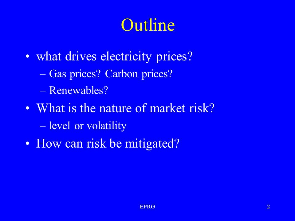 EPRG2 Outline what drives electricity prices. –Gas prices.
