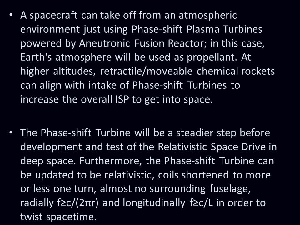 A spacecraft can take off from an atmospheric environment just using Phase-shift Plasma Turbines powered by Aneutronic Fusion Reactor; in this case, E