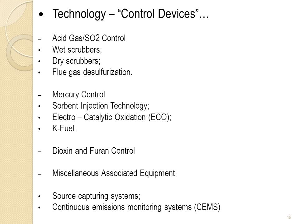 Technology – Control Devices… – Acid Gas/SO2 Control Wet scrubbers; Dry scrubbers; Flue gas desulfurization.