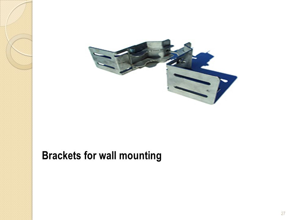 27 Brackets for wall mounting
